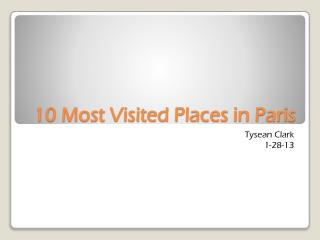 10 Most  Visited  Places in Paris