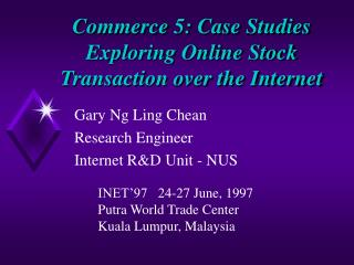 Commerce 5: Case Studies Exploring Online Stock Transaction over the Internet