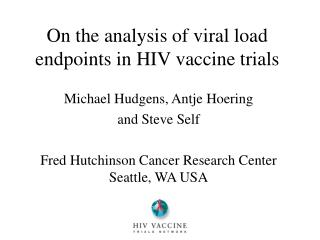 On the analysis of viral load endpoints in HIV vaccine trials