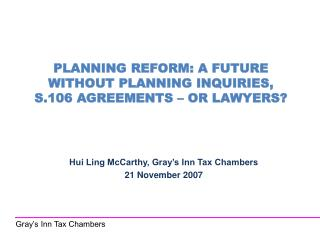 PLANNING REFORM: A FUTURE WITHOUT PLANNING INQUIRIES, S.106 AGREEMENTS – OR LAWYERS?