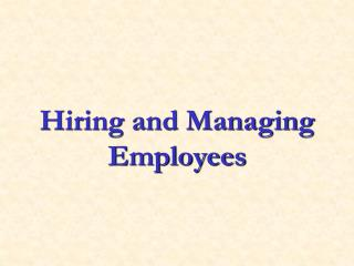 Hiring and Managing Employees
