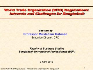 World Trade Organization (WTO) Negotiations:  Interests and Challenges for Bangladesh