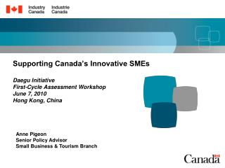 Supporting Canada's Innovative SMEs Daegu Initiative  First-Cycle Assessment Workshop June 7, 2010