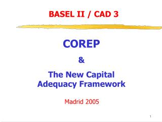 COREP & The New Capital  Adequacy Framework