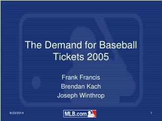 The Demand for Baseball Tickets 2005