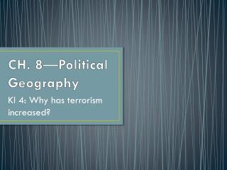 CH. 8—Political Geography
