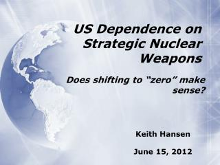 US Dependence on Strategic Nuclear Weapons