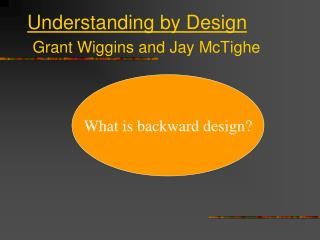 Understanding by Design Grant Wiggins and Jay McTighe