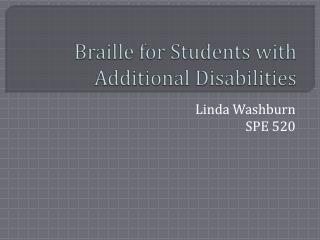 Braille for Students with Additional Disabilities