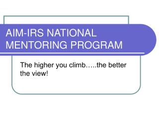 AIM-IRS NATIONAL MENTORING PROGRAM