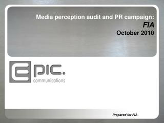 Media perception audit and PR campaign: FIA October 2010