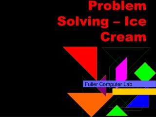 Problem  Solving – Ice Cream