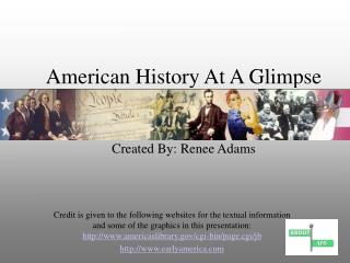 American History At A Glimpse Created By: Renee Adams