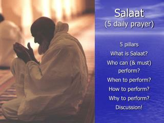 Salaat (5 daily prayer)