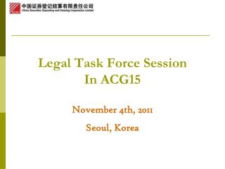 Legal Task Force Session  In ACG15