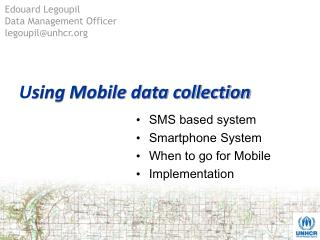 U sing Mobile data collection