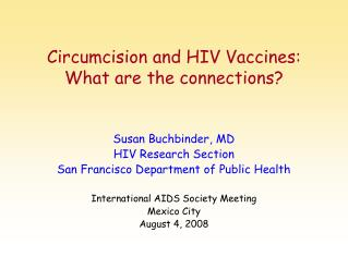 Circumcision and HIV Vaccines:  What are the connections?