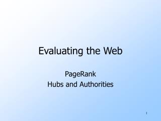 Evaluating the Web