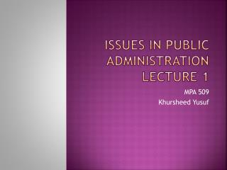 Issues in Public Administration  Lecture 1
