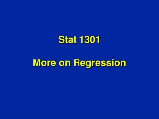 Stat 1301 More on Regression