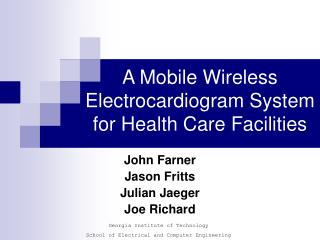 A Mobile Wireless Electrocardiogram System  for Health Care Facilities