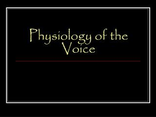 Physiology of the Voice
