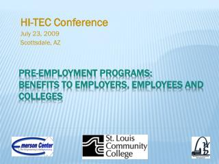 Pre-Employment programs: BENEFITS TO Employers, employees and colleges