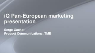 iQ Pan-European marketing presentation