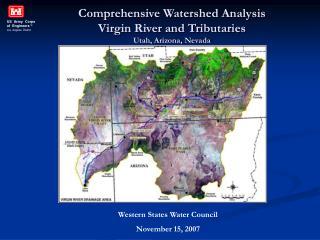 Comprehensive Watershed Analysis Virgin River and Tributaries Utah, Arizona, Nevada