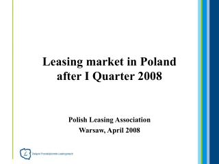 Leasing market in Poland  after I Quarter 2008