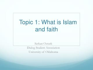 Topic 1: What is Islam and faith