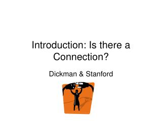 Introduction: Is there a Connection?