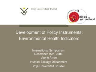 Development of Policy Instruments: Environmental Health Indicators