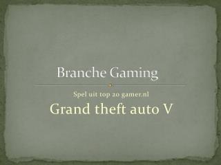Branche  G aming