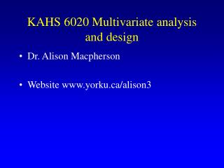 KAHS 6020 Multivariate analysis and design