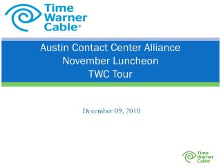 Austin Contact Center Alliance  November Luncheon  TWC Tour