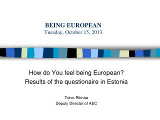 BEING EUROPEAN  Tues day, October  15,  20 13