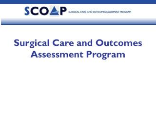 Surgical Care and Outcomes Assessment Program