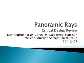 Panoramic Rays Critical Design Review