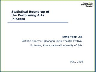 Statistical Round-up of  the Performing Arts  in Korea