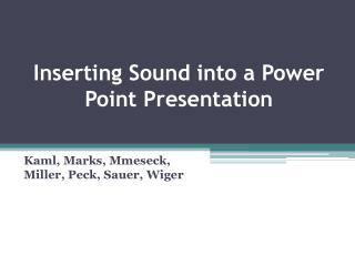 Inserting Sound into a Power Point Presentation