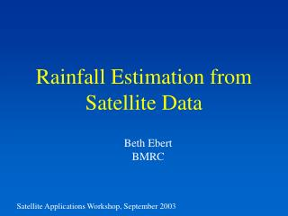 Rainfall Estimation from Satellite Data