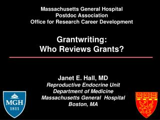Massachusetts General Hospital Postdoc Association Office for Research Career Development  Grantwriting: Who Reviews Gra