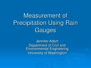 Measurement of Precipitation Using Rain Gauges