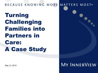 Turning Challenging Families into Partners in Care: A Case Study