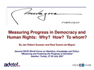 Measuring Progress in Democracy and Human Rights:  Why?  How?  To whom?