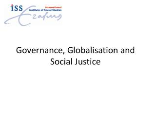 Governance, Globalisation and Social Justice