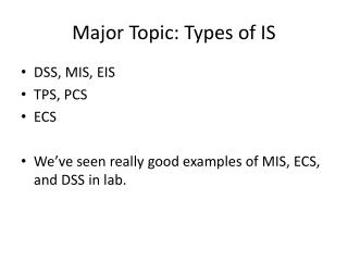 Major Topic: Types of IS
