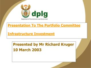 Presentation To The Portfolio Committee Infrastructure Investment