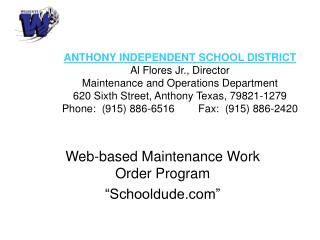 ANTHONY INDEPENDENT SCHOOL DISTRICT Al Flores Jr., Director Maintenance and Operations Department 620 Sixth Street, Anth